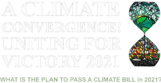 A climate convergence! United for vistory 2021. What is the plan to pass a climate bill in 2021?